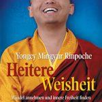 Heitere Weisheit von Yongey Mingyur Rinpoche