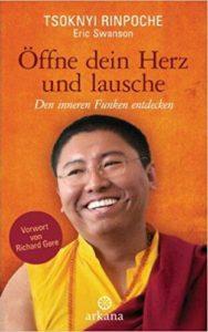 Rinpoche, Tsoknyi - Öffne Dein Herz