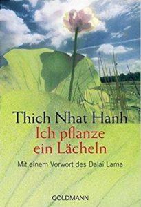 Thich Nhat Han - Ich pflanze ein Lächeln